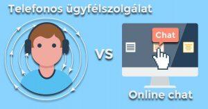 telefonos ügyfélszolgálat vs online chat